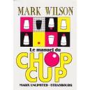 Le Manuel du Chop-Cup